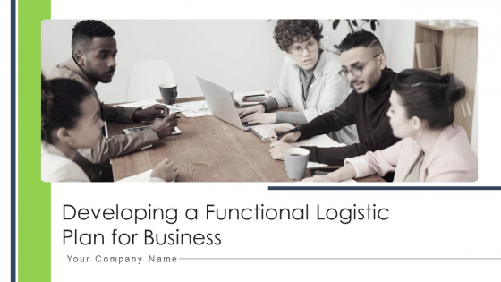 Developing_A_Functional_Logistic_Plan_For_Business_Ppt_PowerPoint_Presentation_Complete_Deck_With_Slides_Slide_1