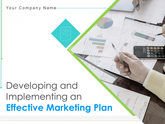 Developing And Implementing An Effective Marketing Plan Ppt PowerPoint Presentation Complete Deck With Slides