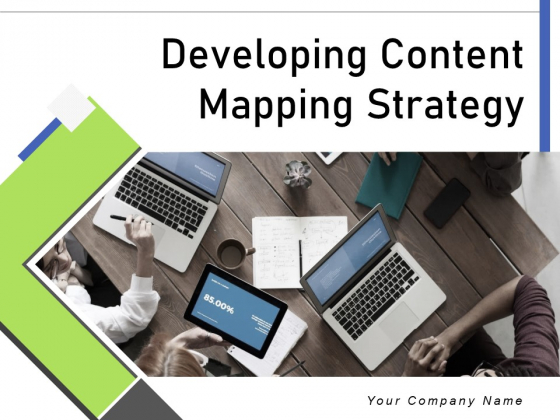 Developing Content Mapping Strategy Ppt PowerPoint Presentation Complete Deck With Slides