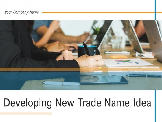 Developing New Trade Name Idea Ppt PowerPoint Presentation Complete Deck With Slides