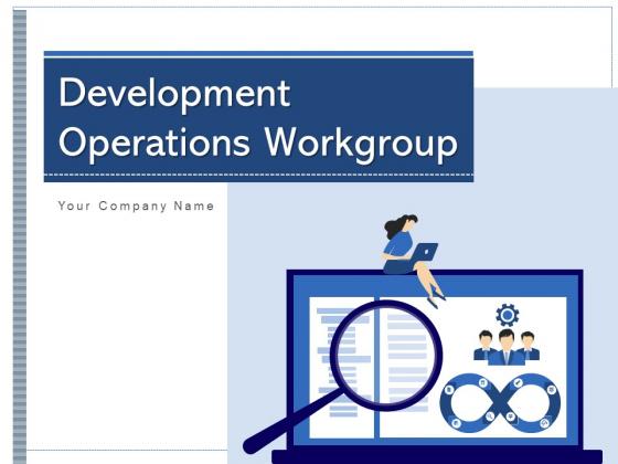 Development Operations Workgroup Process Implementation Ppt PowerPoint Presentation Complete Deck