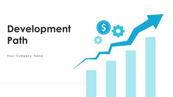 Development Path Strategy Revenue Ppt PowerPoint Presentation Complete Deck With Slides