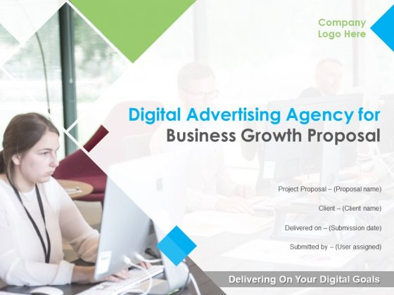 Digital Advertising Agency For Business Growth Proposal Ppt PowerPoint Presentation Complete Deck With Slides