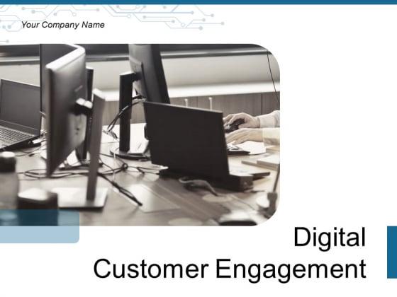 Digital Customer Engagement Goals Values Ppt PowerPoint Presentation Complete Deck