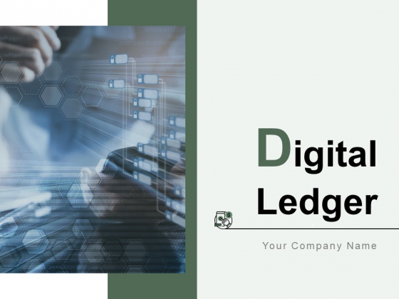 Digital Ledger Ppt PowerPoint Presentation Complete Deck With Slides