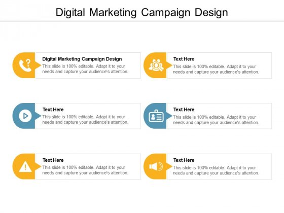 Digital Marketing Campaign Design Ppt PowerPoint Presentation Infographic Template Layout Cpb