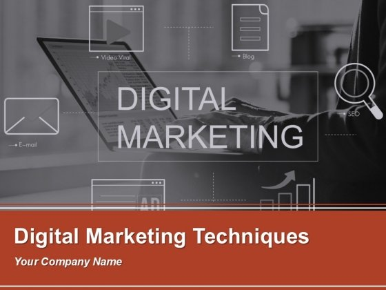 Digital Marketing Techniques Ppt PowerPoint Presentation Complete Deck With Slides