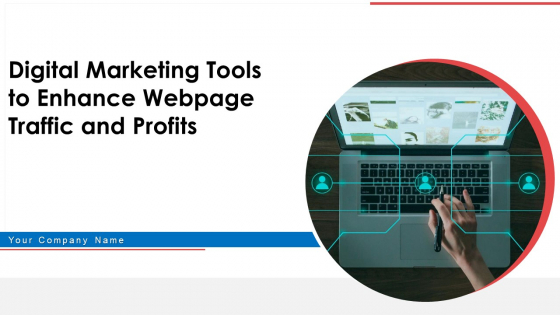 Digital Marketing Tools To Enhance Webpage Traffic And Profits Ppt PowerPoint Presentation Complete With Slides
