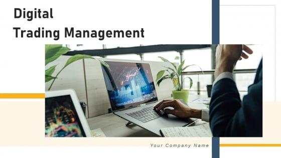 Digital Trading Management Budget Timeline Ppt PowerPoint Presentation Complete Deck With Slides
