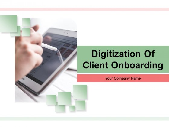Digitization Of Client Onboarding Ppt PowerPoint Presentation Complete Deck With Slides