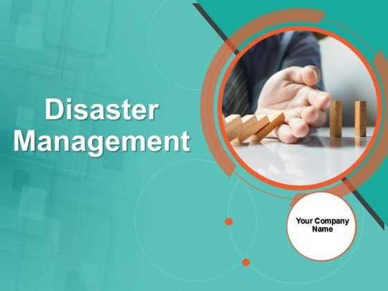 Disaster Management Ppt PowerPoint Presentation Complete Deck With Slides