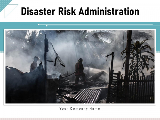 Disaster Risk Administration Team Responsibilities Ppt PowerPoint Presentation Complete Deck