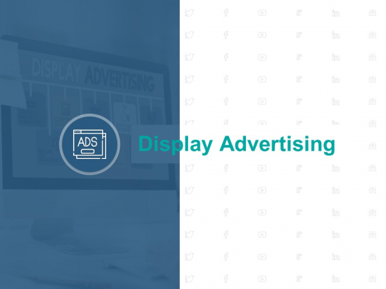 Display Advertising Marketing Ppt PowerPoint Presentation Summary Infographic Template