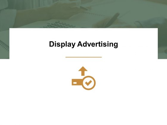 Display Advertising Ppt PowerPoint Presentation Ideas Pictures