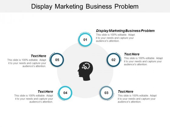 Display Marketing Business Problem Ppt Powerpoint Presentation Icon Samples Cpb