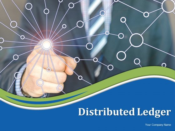 Distributed Ledger Ppt PowerPoint Presentation Complete Deck With Slides