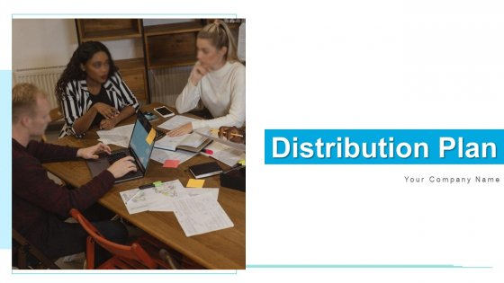 Distribution Plan Material Ppt PowerPoint Presentation Complete Deck With Slides