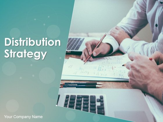 Distribution Strategy Ppt PowerPoint Presentation Complete Deck With Slides