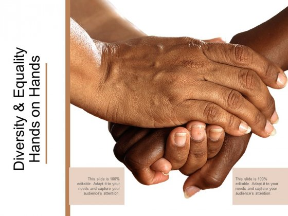 Diversity And Equality Hands On Hands Ppt Powerpoint Presentation Outline Files