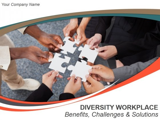 Diversity Workplace Benefits Challenges And Solution Ppt PowerPoint Presentation Complete Deck With Slides