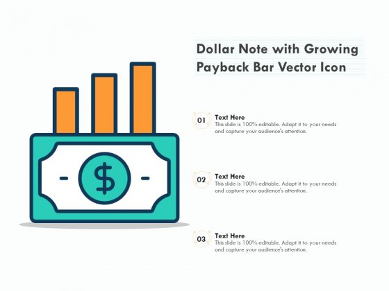 Dollar Note With Growing Payback Bar Vector Icon Ppt PowerPoint Presentation File Example PDF