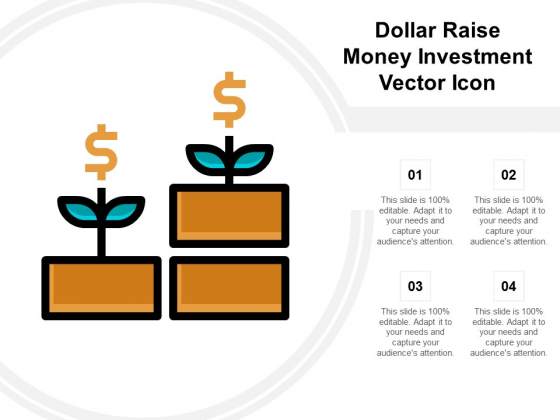 Dollar Raise Money Investment Vector Icon Ppt Powerpoint Presentation Inspiration Outline