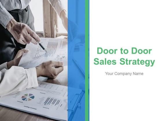 Door To Door Sales Strategy Ppt PowerPoint Presentation Complete Deck With Slides
