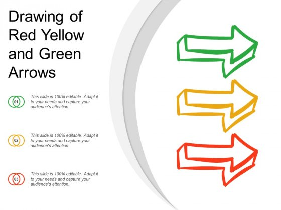 Drawing Of Red Yellow And Green Arrows Ppt PowerPoint Presentation Infographics Design Ideas
