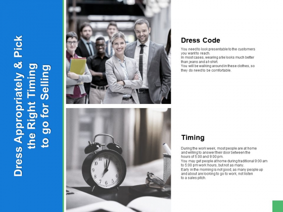 Dress Appropriately And Pick The Right Timing To Go For Selling Ppt PowerPoint Presentation Styles Portfolio
