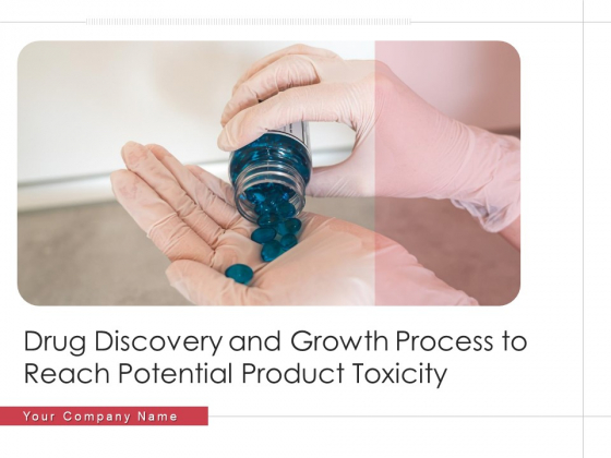 Drug_Discovery_And_Growth_Process_To_Reach_Potential_Product_Toxicity_Ppt_PowerPoint_Presentation_Complete_Deck_With_Slides_Slide_1