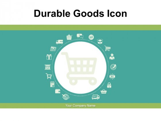 Durable Goods Icon Consumer Products Ppt PowerPoint Presentation Complete Deck