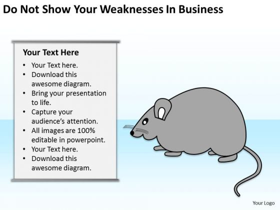 Do Not Show Your Weaknesses In Business Ppt Plan PowerPoint Slides