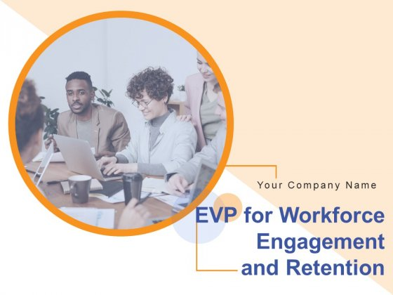 EVP For Workforce Engagement And Retention Ppt PowerPoint Presentation Complete Deck With Slides