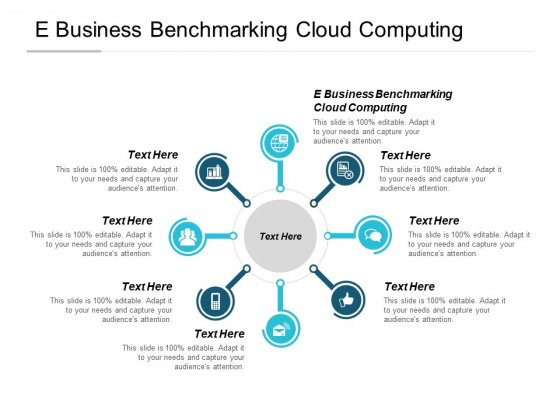 E Business Benchmarking Cloud Computing Ppt PowerPoint Presentation Styles Designs Download Cpb