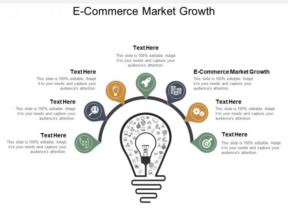 E Commerce Market Growth Ppt PowerPoint Presentation Model Styles Cpb