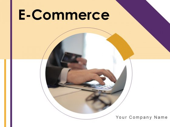 E Commerce Ppt PowerPoint Presentation Complete Deck With Slides