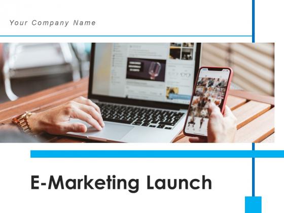 E Marketing Launch Checklist Ppt PowerPoint Presentation Complete Deck