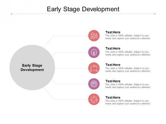 Early Stage Development Ppt PowerPoint Presentation Professional Aids Cpb
