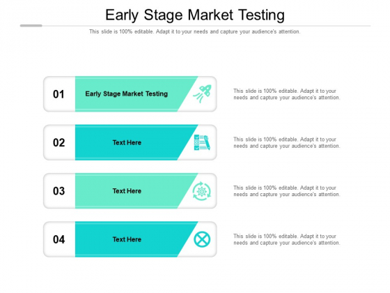 Early Stage Market Testing Ppt PowerPoint Presentation Outline Slideshow Cpb Pdf
