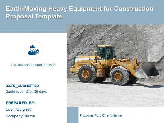Earth Moving Heavy Equipment For Construction Proposal Template Ppt PowerPoint Presentation Complete Deck With Slides