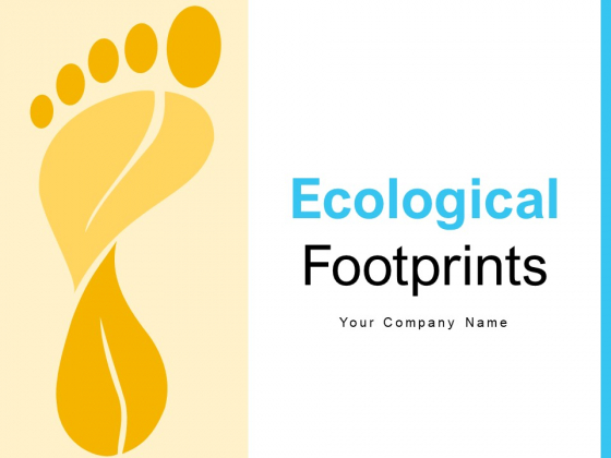 Ecological Footprints Infrastructure Ecological Circle Ppt PowerPoint Presentation Complete Deck