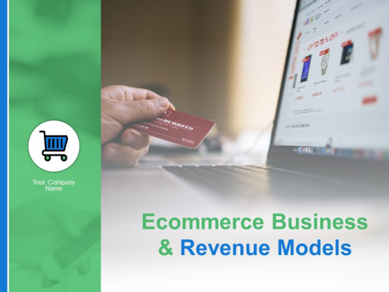 Ecommerce Business And Revenue Models Ppt PowerPoint Presentation Complete Deck With Slides