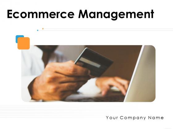 Ecommerce_Management_Ppt_PowerPoint_Presentation_Complete_Deck_With_Slides_Slide_1