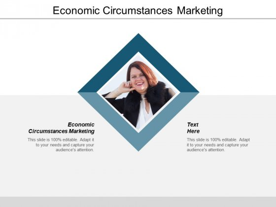 Economic Circumstances Marketing Ppt PowerPoint Presentation Inspiration Information Cpb