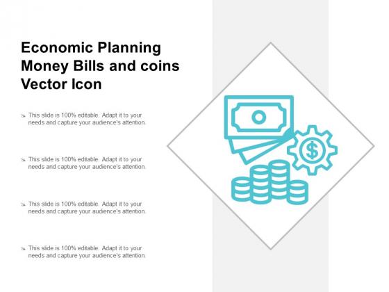 Economic Planning Money Bills And Coins Vector Icon Ppt PowerPoint Presentation Slides Graphics Tutorials