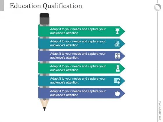 Education Qualification Ppt PowerPoint Presentation Slides