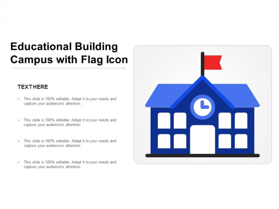 Educational Building Campus With Flag Icon Ppt PowerPoint Presentation Infographics Example Topics PDF