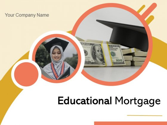 Educational Mortgage Dollar Sign Currency Notes Ppt PowerPoint Presentation Complete Deck