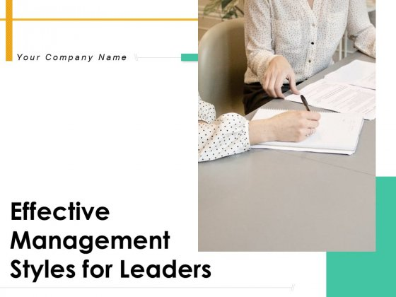 Effective Management Styles For Leaders Ppt PowerPoint Presentation Complete Deck With Slides
