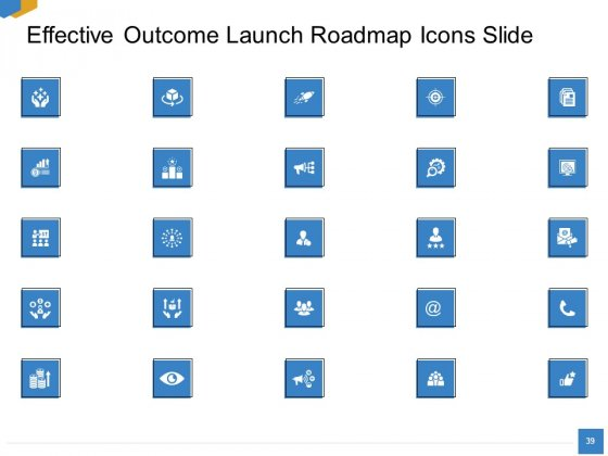 Effective_Outcome_Launch_Roadmap_Ppt_PowerPoint_Presentation_Complete_Deck_With_Slides_Slide_39